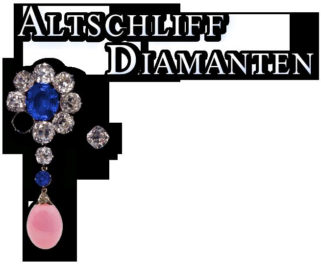 Altschliff Diamanten